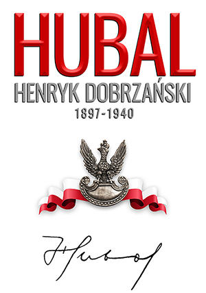 ?Hubal?. Major Henryk Dobrzański
